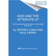 God and the Afterlife by Long, Jeffrey; Perry, Paul, 9780062344267