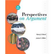 Perspectives on Argument by Wood, Nancy V.; Miller, James, 9780321964267