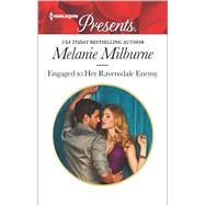 Engaged to Her Ravensdale Enemy by Milburne, Melanie, 9780373134267