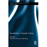 Serialization in Popular Culture by Allen; Rob, 9780415704267