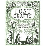 Lost Crafts: Rediscovering Traditional Skills by McGovern, Una, 9780550104267