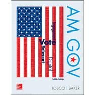 AM GOV 2015-2016 by Losco, Joseph; Baker, Ralph, 9781259284267