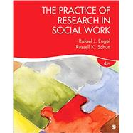 The Practice of Research in Social Work by Engel, Rafael J.; Schutt, Russell K., 9781506304267