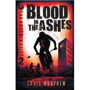 Blood in the Ashes by Morphew, Chris, 9781760124267