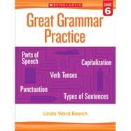 Great Grammar Practice: Grade 6 by Beech, Linda, 9780545794268