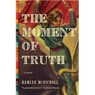 The Moment of Truth by McNicholl, Damian, 9781681774268