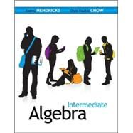 Intermediate Algebra by Hendricks, Andrea; Chow, Oiyin Pauline, 9780073384269