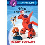 Ready to Play! (Disney Infinity) by SAXON, VICTORIADOESCHER, ERIK, 9780736434270