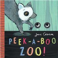 Peek-a-boo Zoo! by Cabrera, Jane, 9781499804270