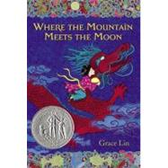 Where the Mountain Meets the Moon by Lin, Grace, 9780316114271