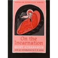 On the Incarnation: Saint Athanasius The Great of Alexandria by Lewis, C. S. (CON); Behr, John, 9780881414271