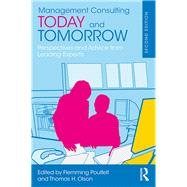 Management Consulting Today and Tomorrow: Perspectives and Advice from 27 Leading World Experts by Poulfelt; Flemming, 9781138124271