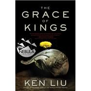 The Grace of Kings by Liu, Ken, 9781481424271