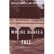 Where Bodies Fall by Kindellan-sheehan, Sheila, 9781550654271