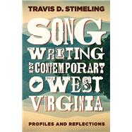 Songwriting in Contemporary West Virginia by Stimeling, Travis D., 9781946684271