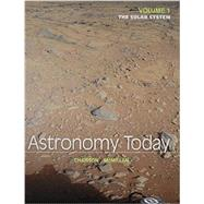 Astronomy Today Volume 1 The Solar System & MasteringAstronomy with Pearson eText -- ValuePack Access Card Package by Chaisson, Eric; McMillan, Steve, 9780321984272