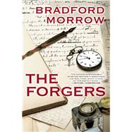 The Forgers by Morrow, Bradford, 9780802124272