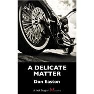 A Delicate Matter by Easton, Don, 9781459734272