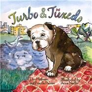Turbo and Tuxedo by Hoffman, Don; Nadler, Anna; Palmer, Priscilla, 9781943154272