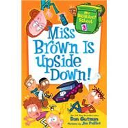 Miss Brown Is Upside Down! by Gutman, Dan; Paillot, Jim, 9780062284273