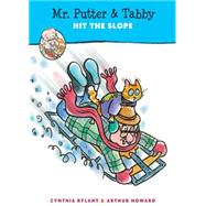 Mr. Putter & Tabby Hit the Slope by Rylant, Cynthia; Howard, Arthur, 9780152064273