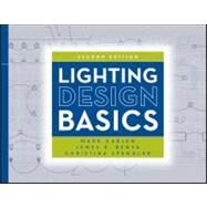 Lighting Design Basics by Karlen, Mark; Benya, James R.; Spangler, Christina, 9780470474273