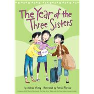 The Year of the Three Sisters by Cheng, Andrea; Barton, Patrice, 9780544344273