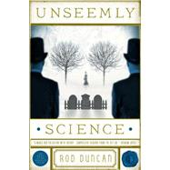 Unseemly Science by DUNCAN, RODSTAEHLE, WILL, 9780857664273