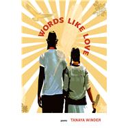 Words Like Love by Winder, Tanaya, 9780991074273