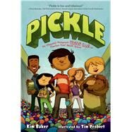 Pickle The (Formerly) Anonymous Prank Club of Fountain Point Middle School by Baker, Kim; Probert, Tim, 9781250044273