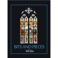 Bits and Pieces by Glass, Bill, 9781480964273