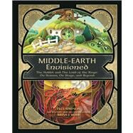 Middle-Earth Envisioned: The Hobbit and the Lord of the Rings: On Screen, On Stage, and Beyond by Robb, Brian J.; Simpson, Paul, 9781937994273