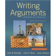 Writing Arguments A Rhetoric with Readings, Brief Edition by Ramage, John D.; Bean, John C.; Johnson, June, 9780321964274