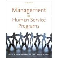 Management of Human Service Programs by Lewis, Judith A.; Packard, Thomas R.; Lewis, Michael D., 9780840034274