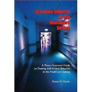 Surviving Violence in the Healthcare System by Martin, Randy Wayne, 9781412014274