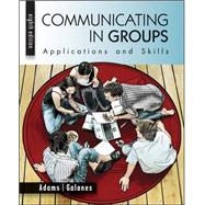 Communicating in Groups: Applications and Skills by Adams, Katherine; Galanes, Gloria, 9780073534275