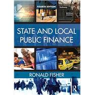 State and Local Public Finance by Fisher, Ronald C., 9780765644275
