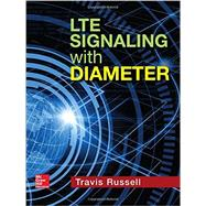 Lte Signaling With Diameter by Russell, Travis, 9781259584275