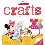 Disney Minnie Crafts: Over 30 Minnie Project Ideas to Make and Create by Parragon, 9781472334275