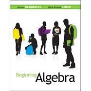Beginning Algebra by Hendricks, Andrea; Chow, Oiyin Pauline, 9780073384276