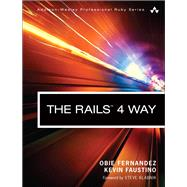 The Rails 4 Way by Fernandez, Obie; Faustino, Kevin, 9780321944276