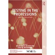 Testing in the Professions: Credentialing Policies and Practice by Davis-Becker; Susan, 9781138794276