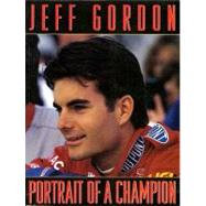 Jeff Gordon : Portrait of a Champion by Gordon, Jeff, 9780062004277
