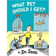 What Pet Should I Get? by DR SEUSS, 9780553524277