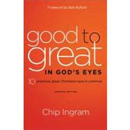 Good to Great in God's Eyes by Ingram, Chip; Buford, Bob, 9780801014277