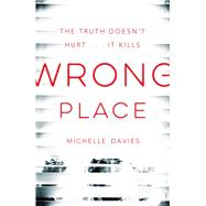 Wrong Place by Davies, Michelle, 9781447284277