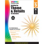 Spectrum Reading for Theme and Details in Literature, Grade 5 by Spectrum; Carson-Dellosa Publishing Company, Inc., 9781483824277