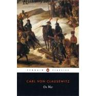 On War by Clausewitz, Carl von (Author); Graham, J. J. (Translator); Rapoport, Anatol (Editor/introduction), 9780140444278