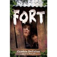 Fort by DeFelice, Cynthia, 9780374324278