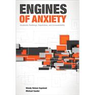 Engines of Anxiety by Espeland, Wendy Nelson; Sauder, Michael, 9780871544278